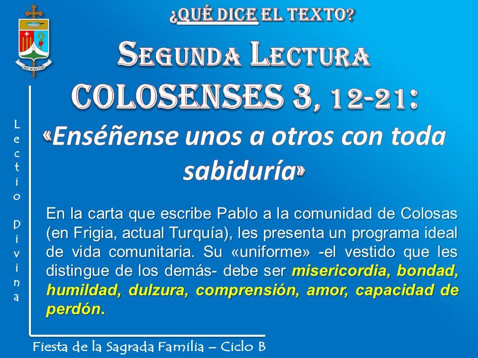 En la carta que escribe Pablo a la comunidad de Colosas (en Frigia, actual Turquía), les presenta un programa ideal de vida comunitaria. Su «uniforme»