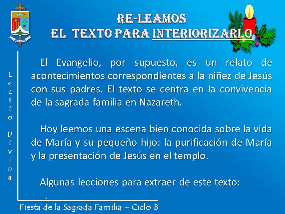 El Evangelio, por supuesto, es un relato de acontecimientos correspondientes a la niñez de Jesús con sus padres. El texto se centra en la convivencia