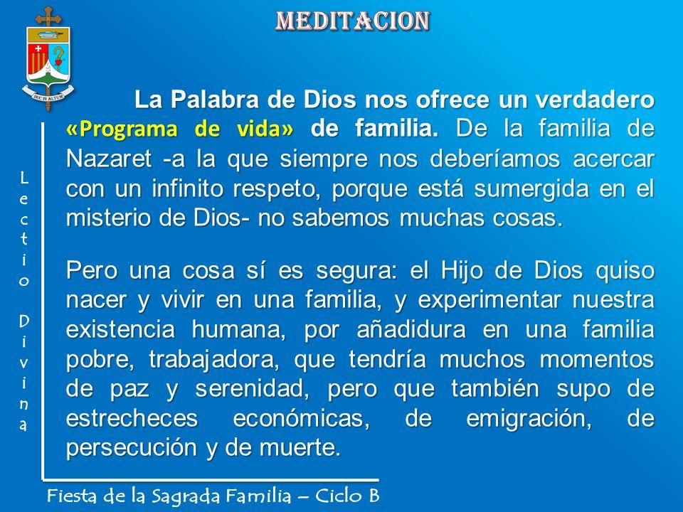 La Palabra de Dios nos ofrece un verdadero «Programa de vida» de familia. De la familia de Nazaret -a la que siempre nos deberíamos acercar con un inf