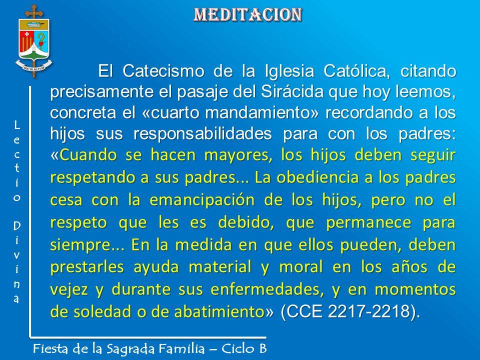 El Catecismo de la Iglesia Católica, citando precisamente el pasaje del Sirácida que hoy leemos, concreta el «cuarto mandamiento» recordando a los hij