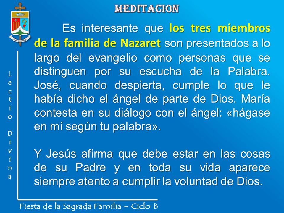 Es interesante que los tres miembros de la familia de Nazaret son presentados a lo largo del evangelio como personas que se distinguen por su escucha