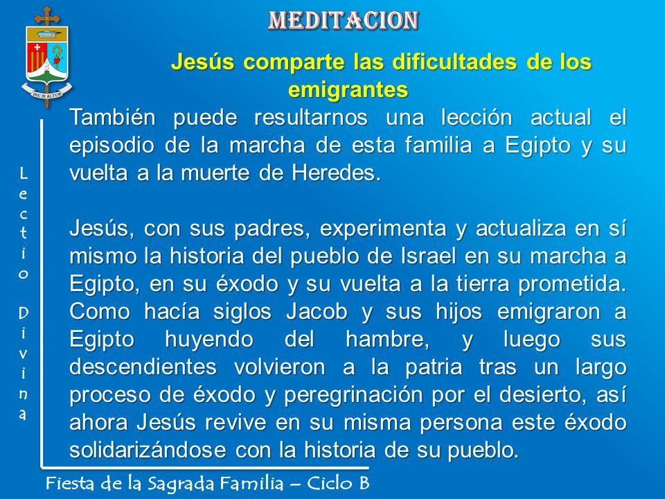 Jesús comparte las dificultades de los emigrantes También puede resultarnos una lección actual el episodio de la marcha de esta familia a Egipto y su