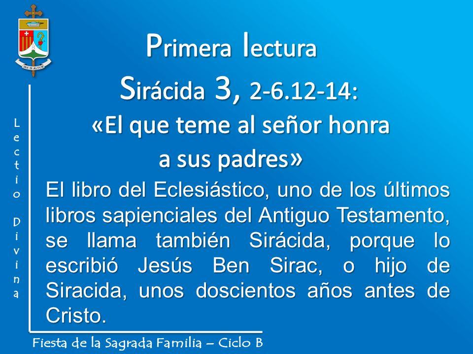 La primera lectura, del libro del Eclesiástico (= Sirácida) es una especie de comentario del cuarto mandamiento: «Honrar a padre y madre».