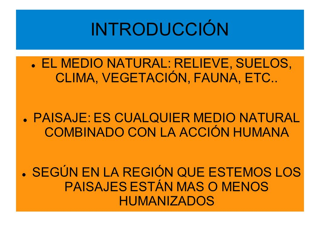 INTRODUCCIÓN EL MEDIO NATURAL: RELIEVE, SUELOS, CLIMA, VEGETACIÓN, FAUNA, ETC..