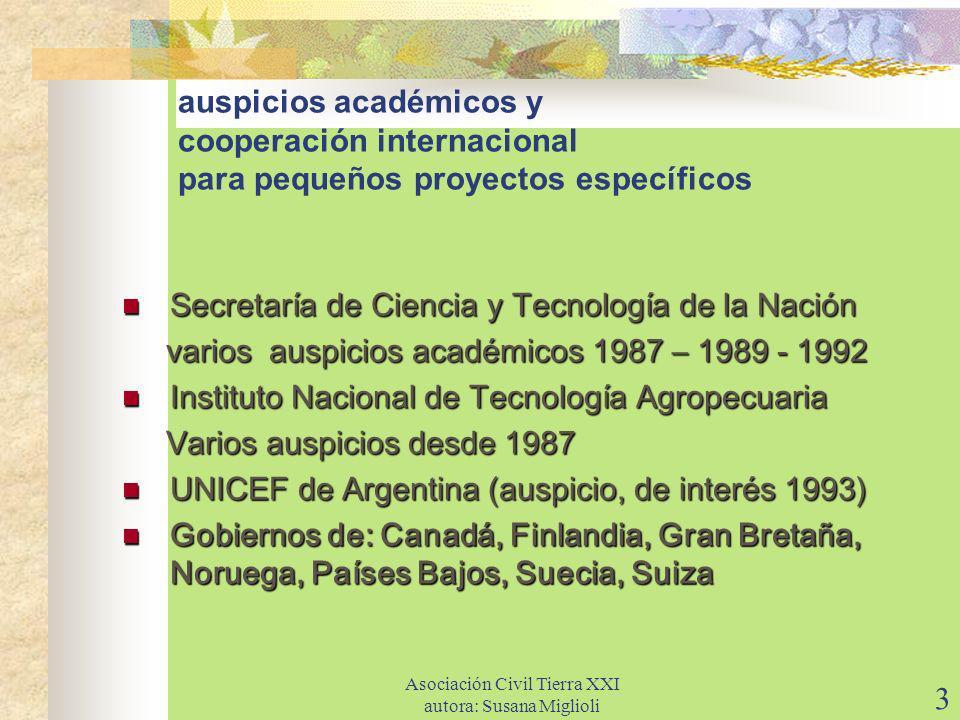 Asociación Civil Tierra XXI autora: Susana Miglioli 14 Muchas gracias Y muy especialmente a Ustedes Muchas gracias A la Fundación Favaloro, a la Dra.