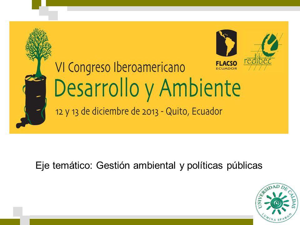 Eje temático: Gestión ambiental y políticas públicas COMISIÓN 4. Suelo, Ambiente y Sociedad (C4)