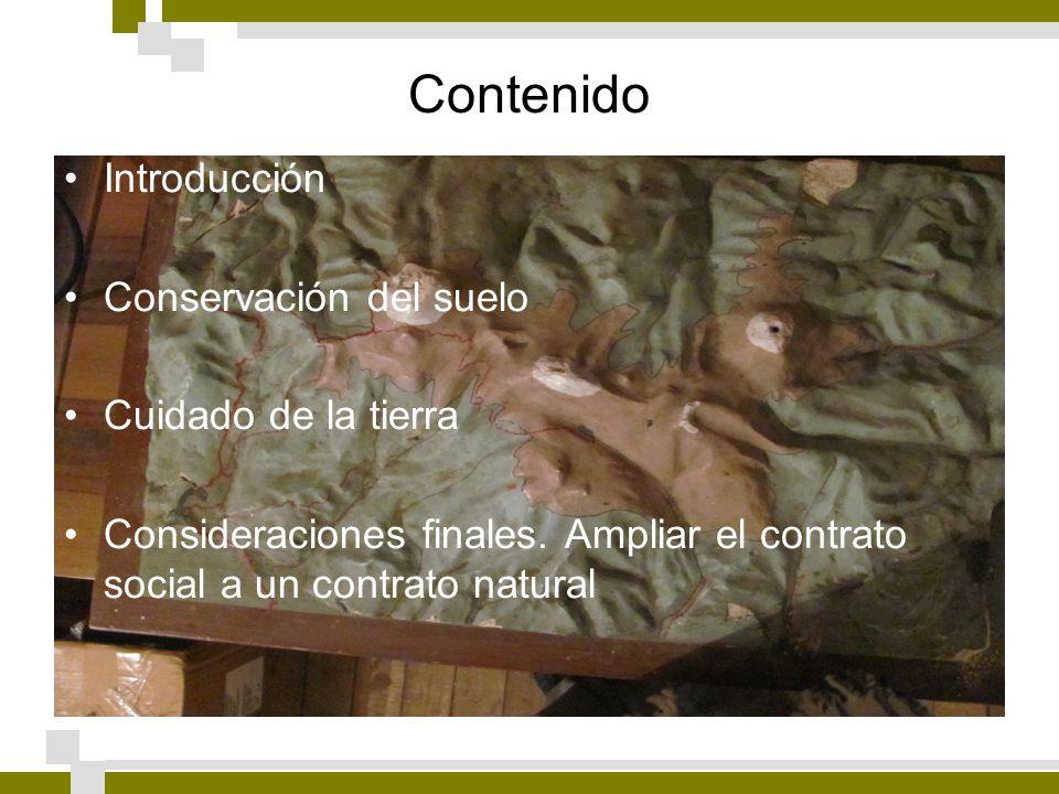 Contenido Introducción Conservación del suelo Cuidado de la tierra Consideraciones finales. Ampliar el contrato social a un contrato natural