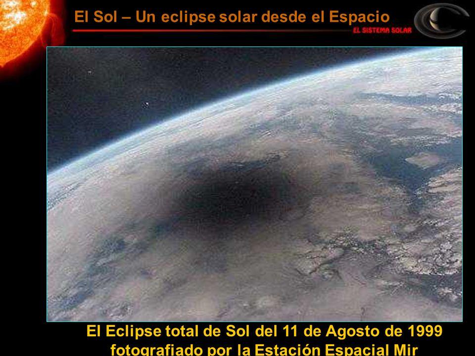 El Eclipse total de Sol del 11 de Agosto de 1999 fotografiado por la Estación Espacial Mir El Sol – Un eclipse solar desde el Espacio