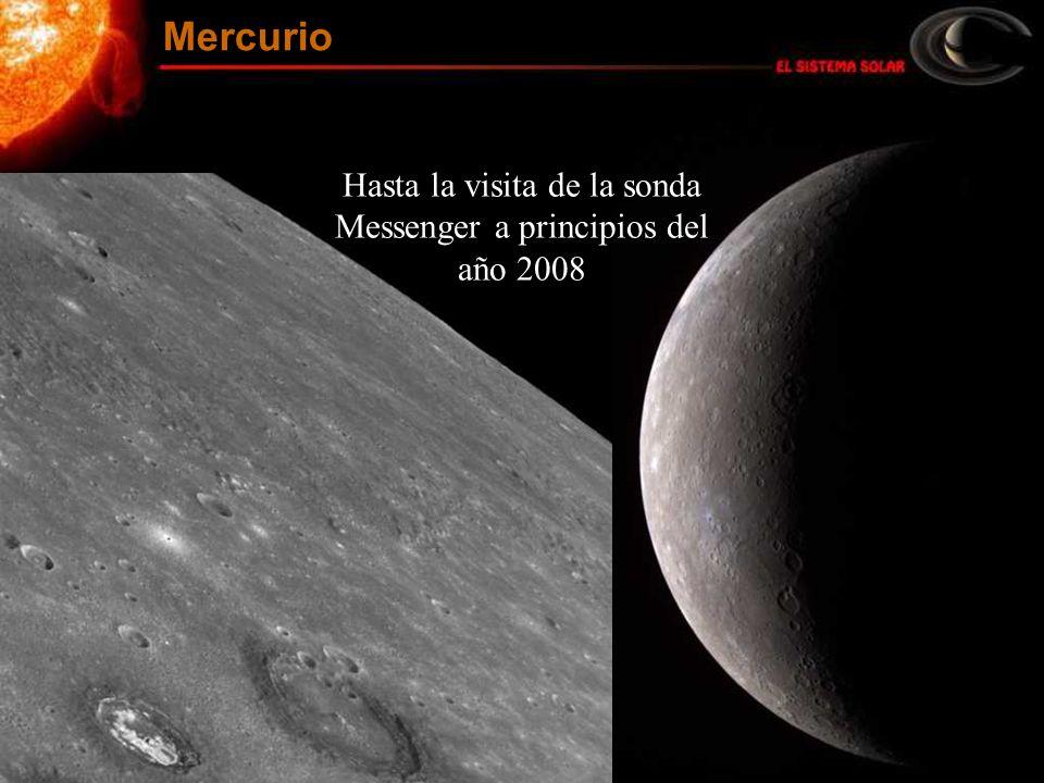 Hasta la visita de la sonda Messenger a principios del año 2008 Mercurio