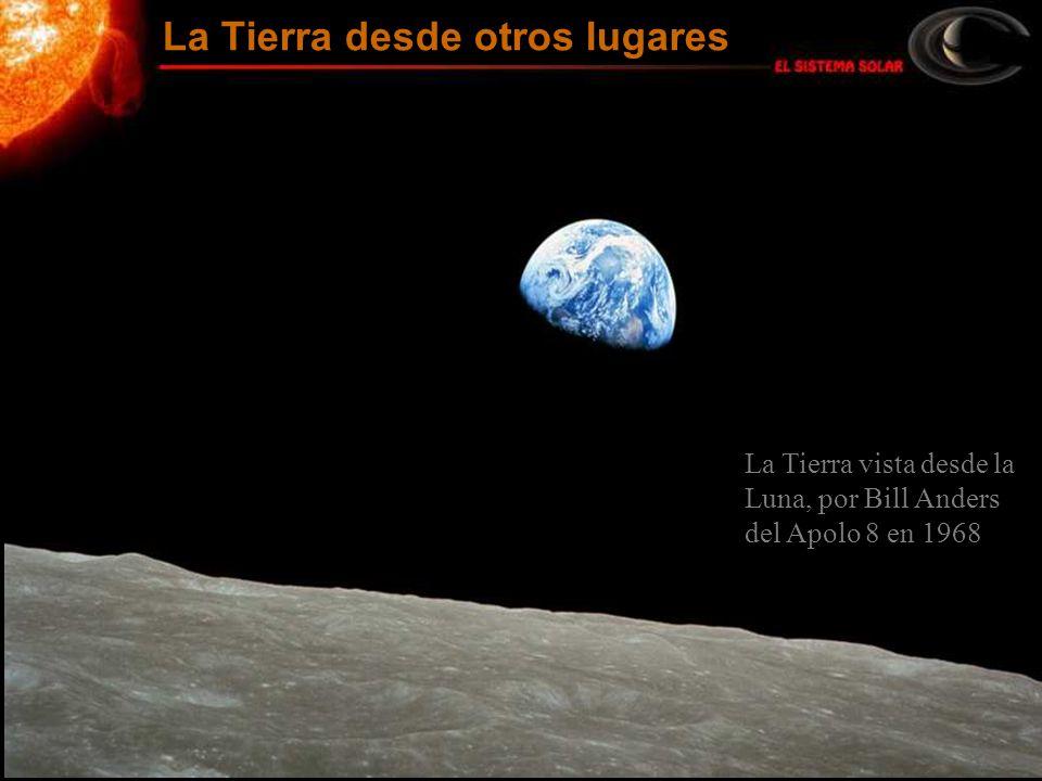 La Tierra vista desde la Luna, por Bill Anders del Apolo 8 en 1968 La Tierra desde otros lugares