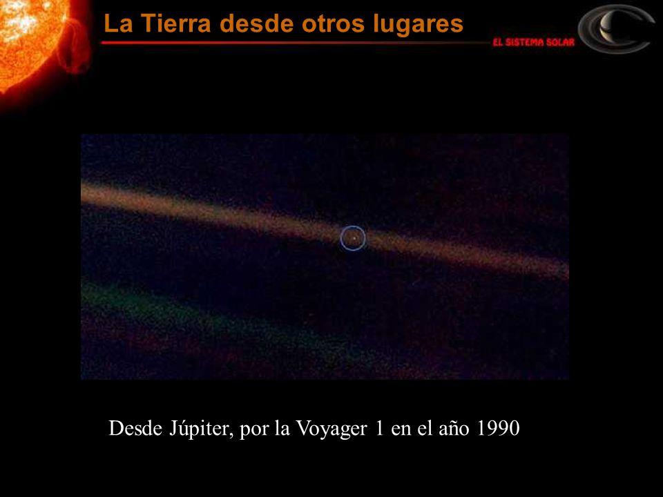 Desde Júpiter, por la Voyager 1 en el año 1990 La Tierra desde otros lugares