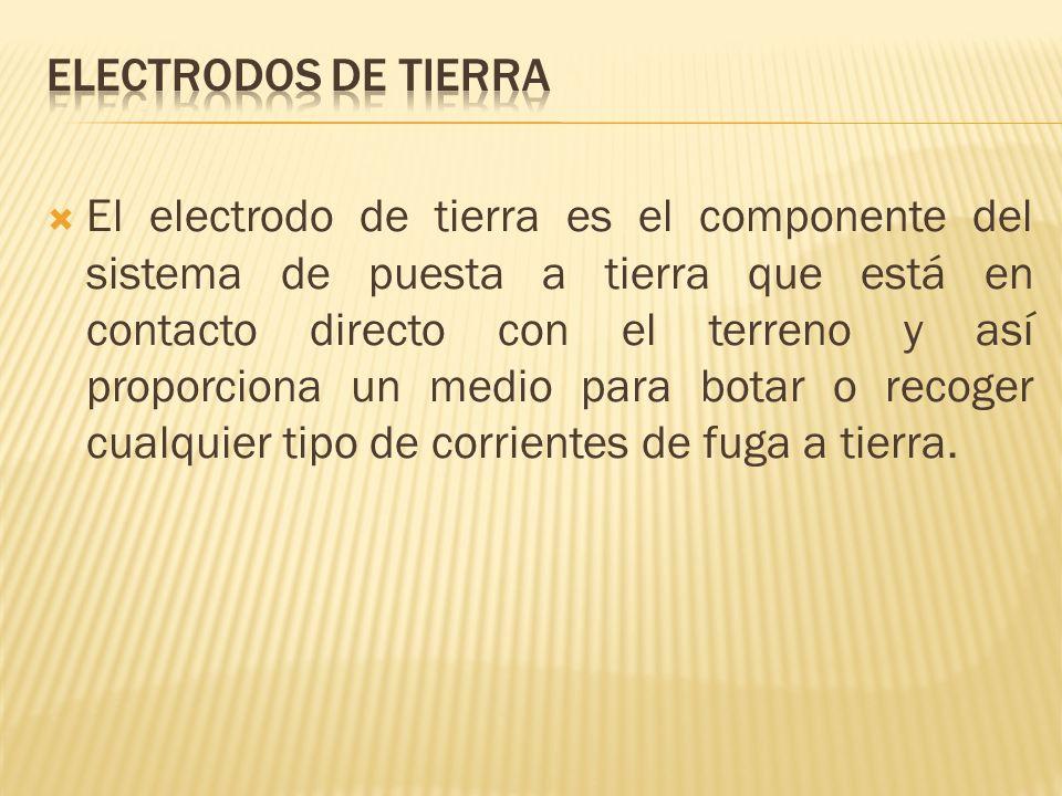 El electrodo de tierra es el componente del sistema de puesta a tierra que está en contacto directo con el terreno y así proporciona un medio para bot