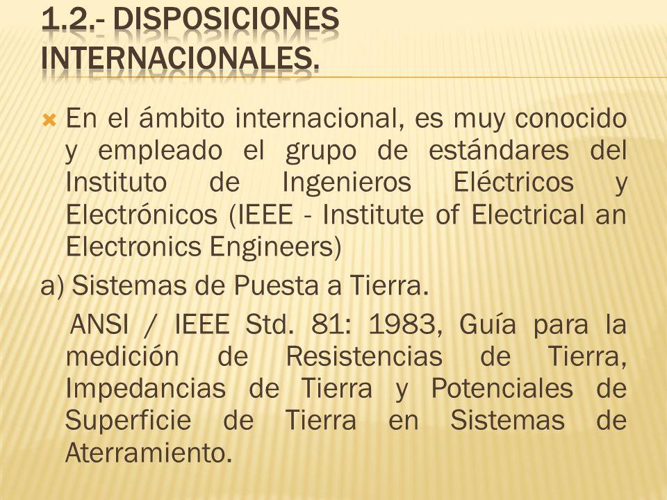 En el ámbito internacional, es muy conocido y empleado el grupo de estándares del Instituto de Ingenieros Eléctricos y Electrónicos (IEEE - Institute
