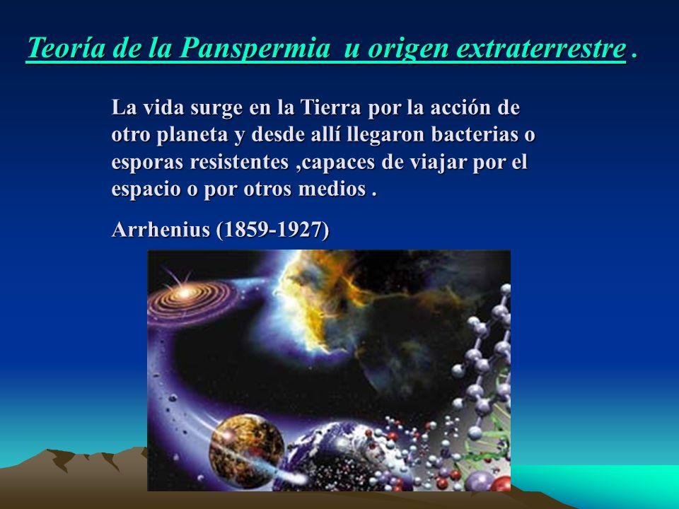 Teoría de la Panspermia u origen extraterrestre.