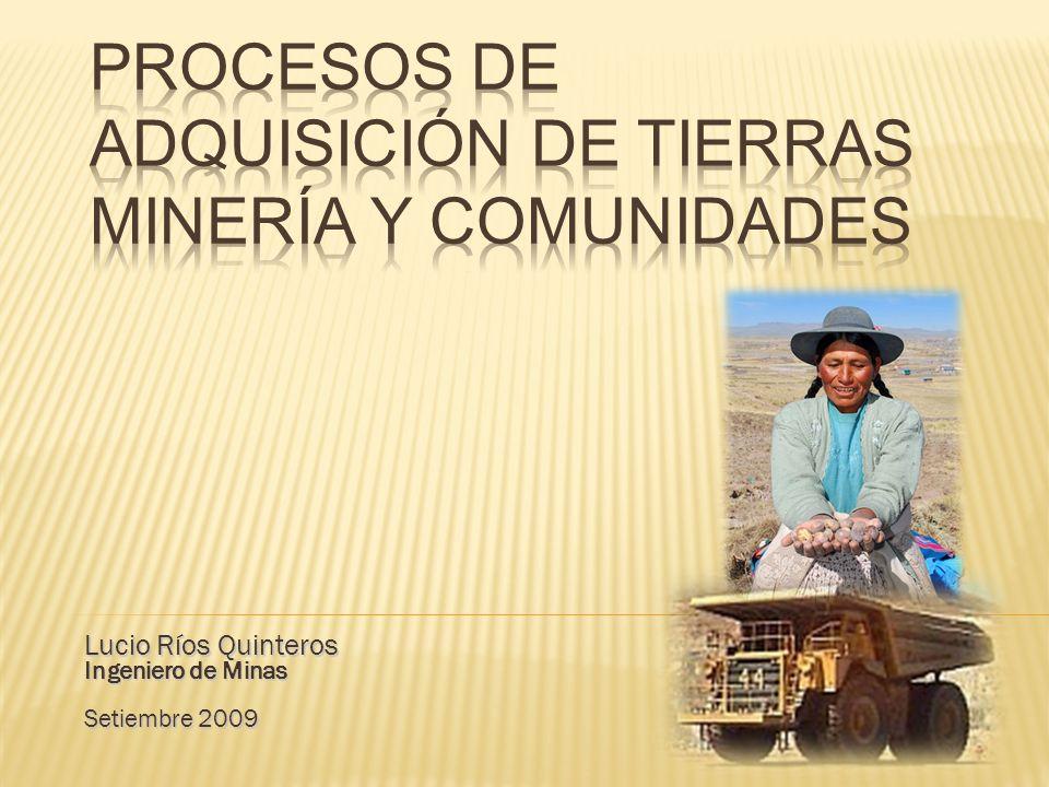 Lucio Ríos Quinteros Ingeniero de Minas Setiembre 2009