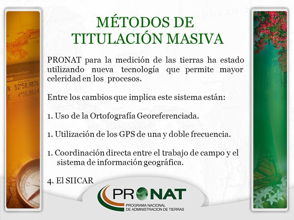 MÉTODOS DE TITULACIÓN MASIVA PRONAT para la medición de las tierras ha estado utilizando nueva tecnología que permite mayor celeridad en los procesos.