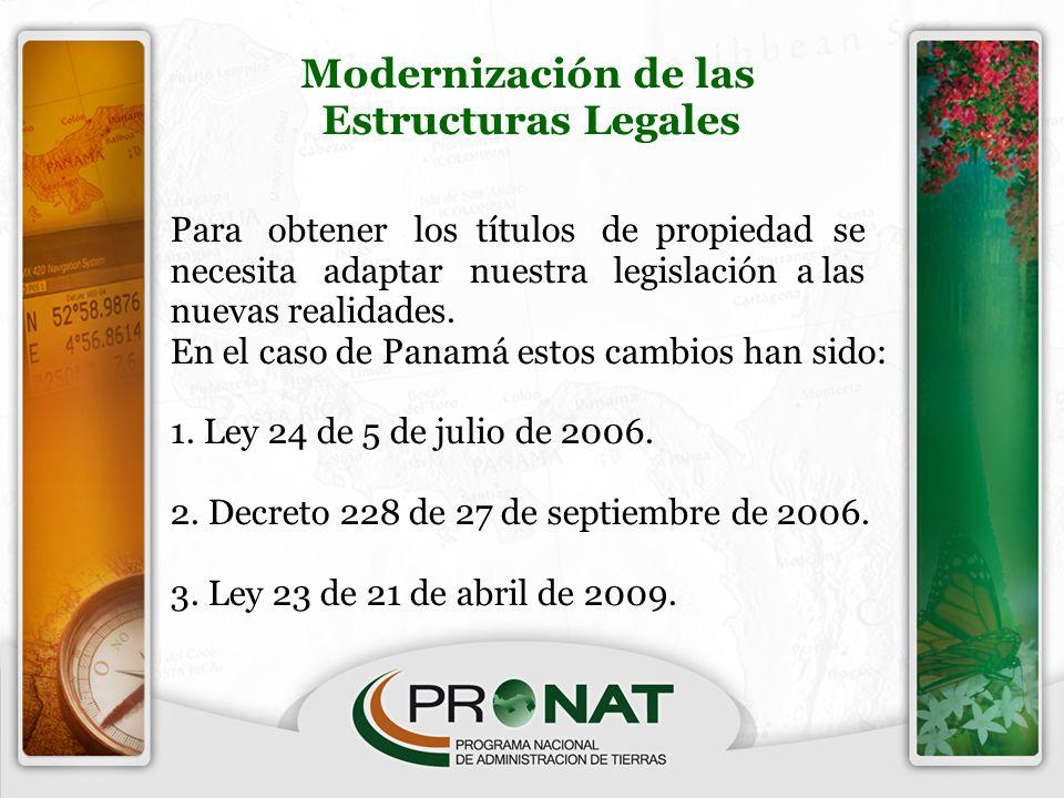 Modernización de las Estructuras Legales Para obtener los títulos de propiedad se necesita adaptar nuestra legislación a las nuevas realidades. En el
