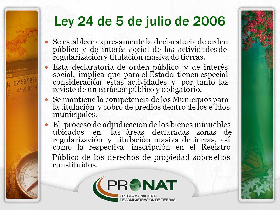 Ley 24 de 5 de julio de 2006 Se establece expresamente la declaratoria de orden público y de interés social de las actividades de regularización y tit