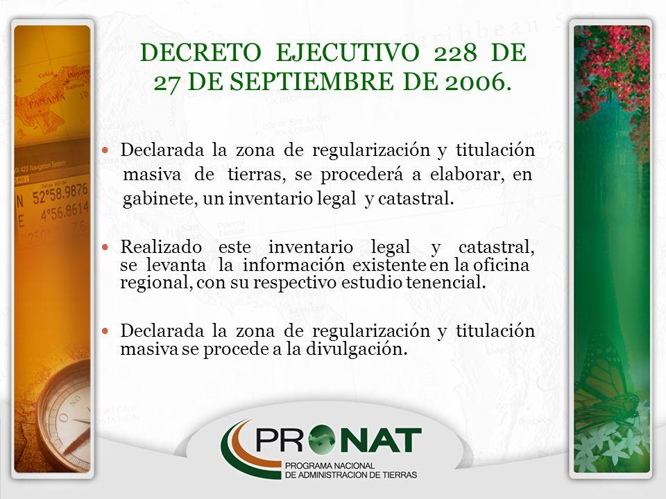 DECRETO EJECUTIVO 228 DE 27 DE SEPTIEMBRE DE 2006. Declarada la zona de regularización y titulación masiva de tierras, se procederá a elaborar, en gab