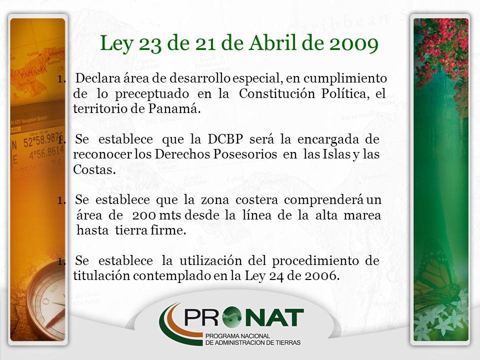 Ley 23 de 21 de Abril de 2009 1.Declara área de desarrollo especial, en cumplimiento de lo preceptuado en la Constitución Política, el territorio de P