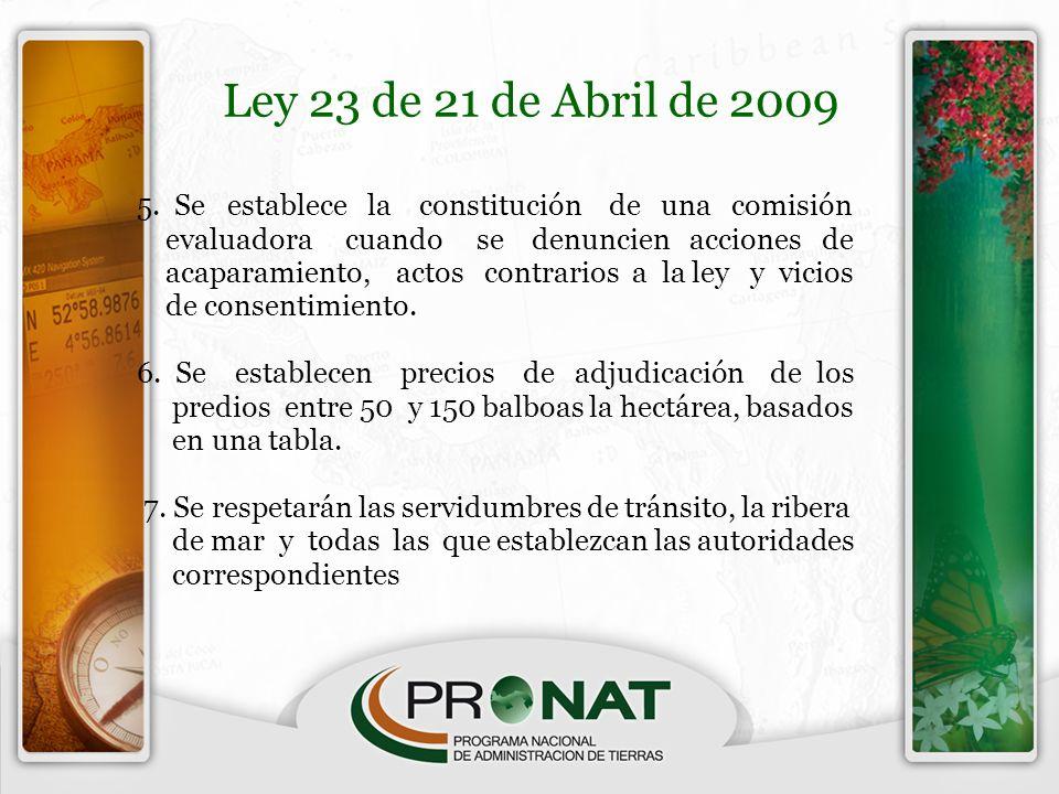 Ley 23 de 21 de Abril de 2009 5. Se establece la constitución de una comisión evaluadora cuando se denuncien acciones de acaparamiento, actos contrari