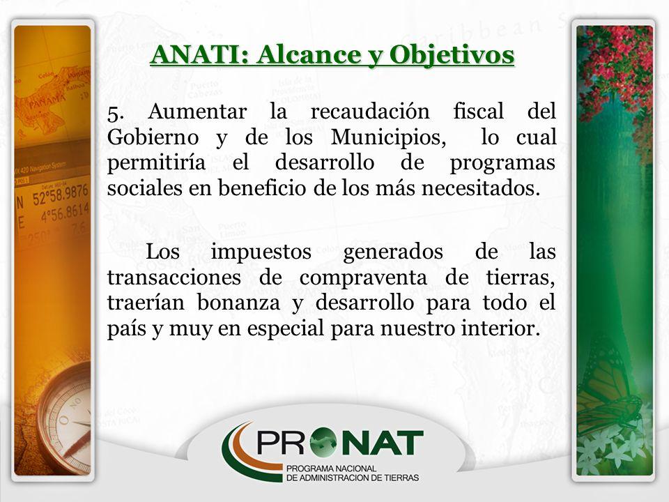 5. Aumentar la recaudación fiscal del Gobierno y de los Municipios, lo cual permitiría el desarrollo de programas sociales en beneficio de los más nec
