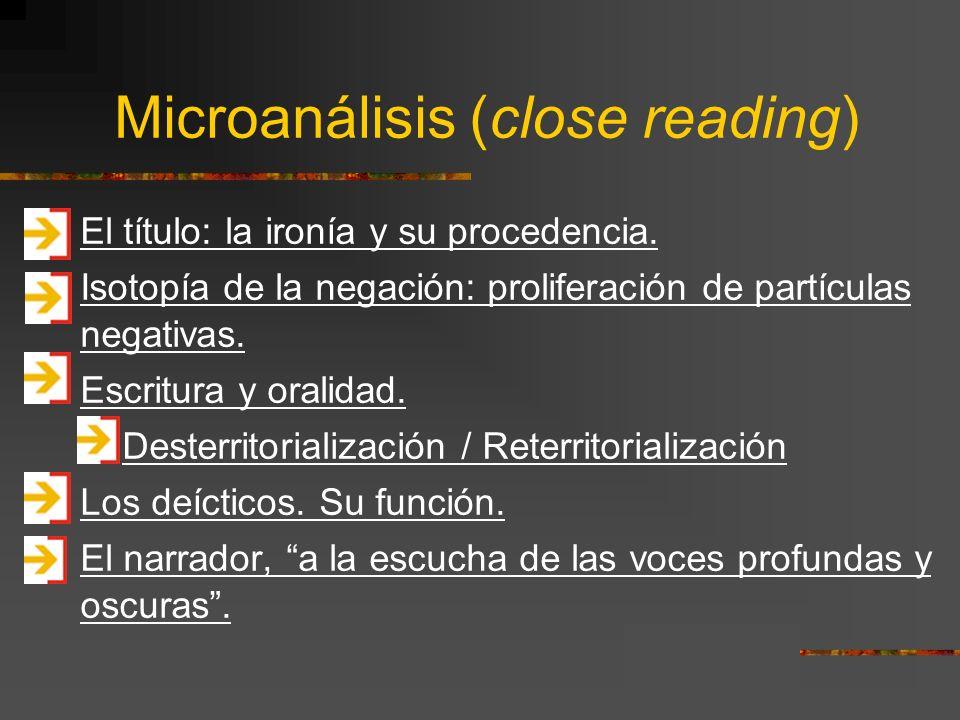 Microanálisis (close reading) El título: la ironía y su procedencia. Isotopía de la negación: proliferación de partículas negativas. Isotopía de la ne