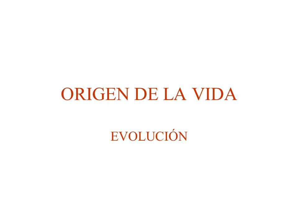 ORIGEN DE LA VIDA PRIMERAS TEORÍAS: Creacionismo Generación espontánea Pasteur refuta la generación espontánea Panspermia.