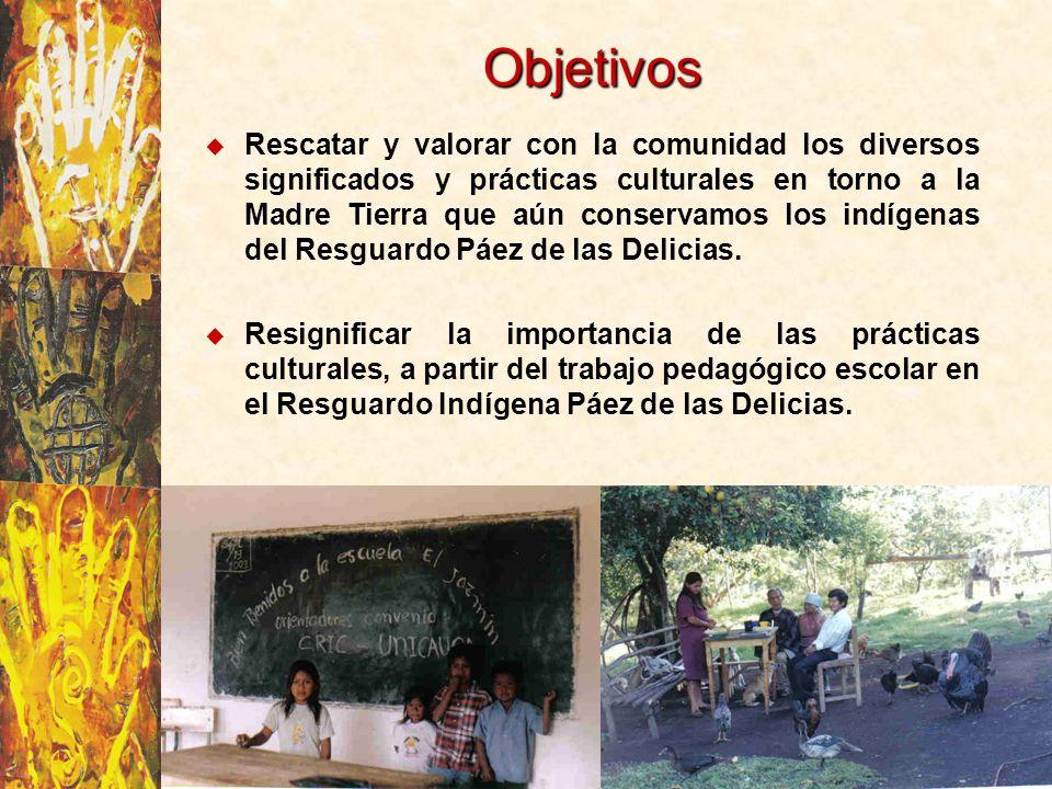 ÁREA DE ESTUDIO Comunidad Indígena de las Delicias.