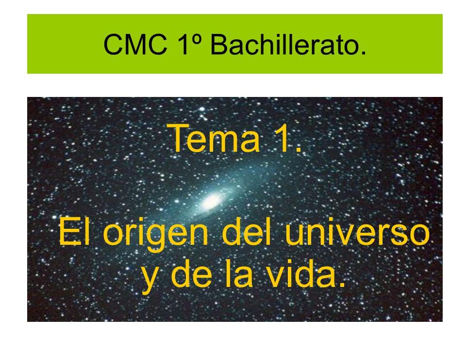 CMC 1º Bachillerato. Tema 1. El origen del universo y de la vida.