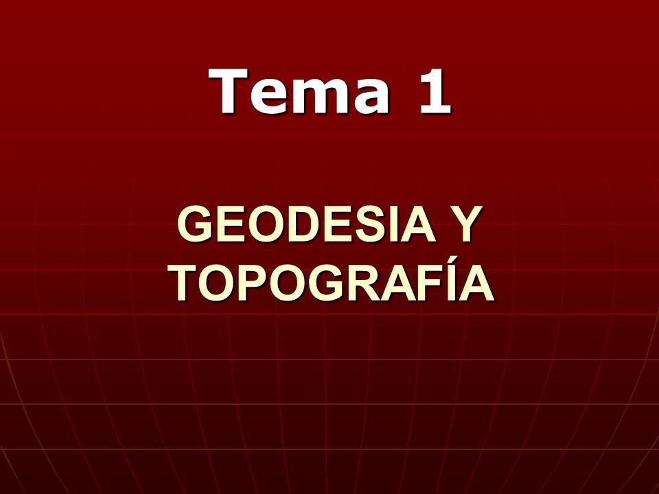 GEODESIA Y TOPOGRAFÍA Tema 1