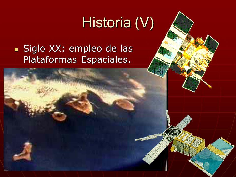 Historia (V) Siglo XX: empleo de las Plataformas Espaciales. Siglo XX: empleo de las Plataformas Espaciales.
