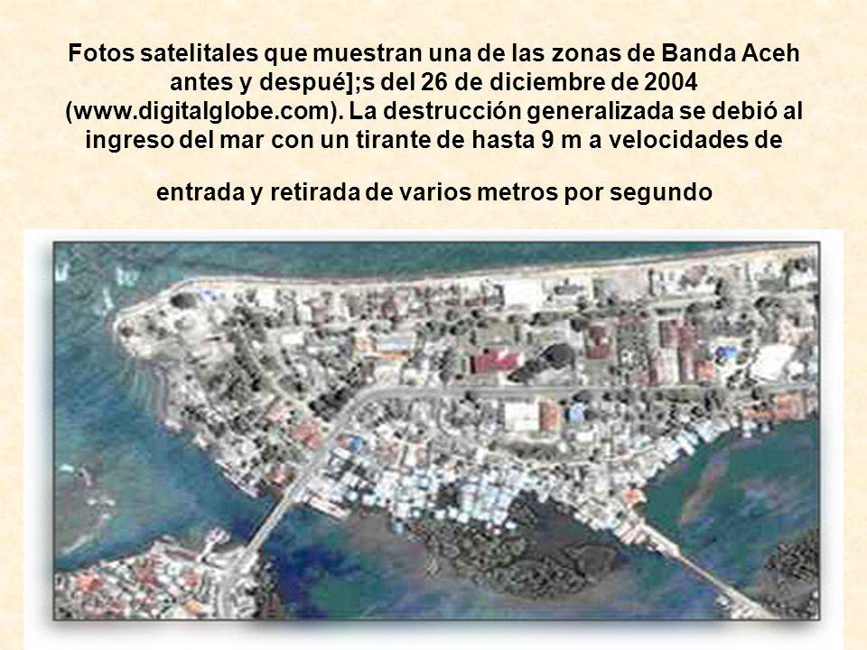 Fotos satelitales que muestran una de las zonas de Banda Aceh antes y despué];s del 26 de diciembre de 2004 (www.digitalglobe.com). La destrucción gen