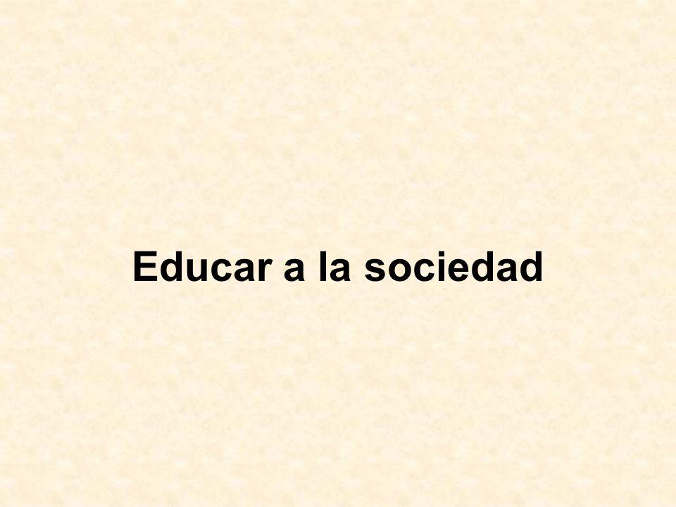Educar a la sociedad