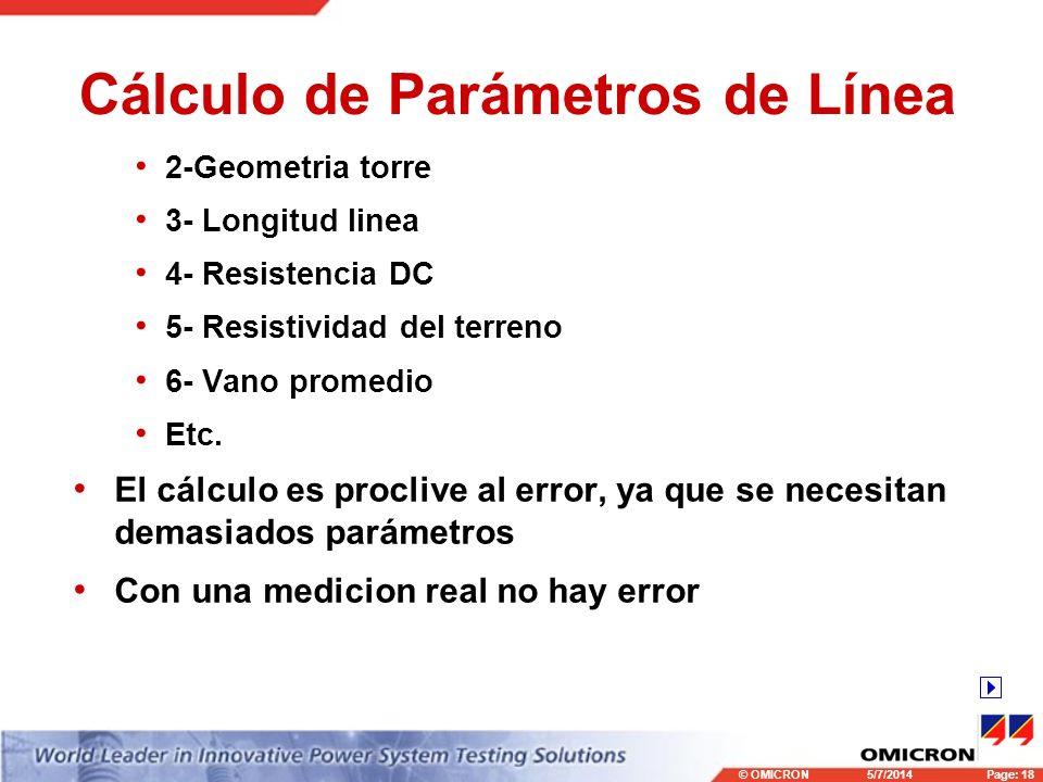 © OMICRONPage: 18 5/7/2014 Cálculo de Parámetros de Línea 2-Geometria torre 3- Longitud linea 4- Resistencia DC 5- Resistividad del terreno 6- Vano pr