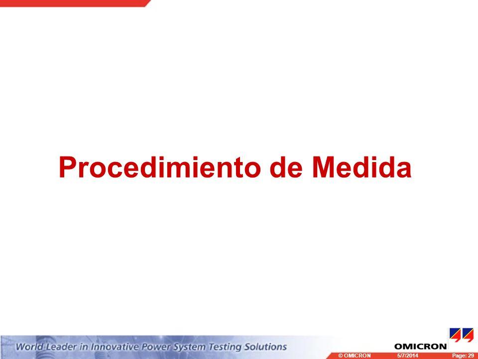 © OMICRONPage: 29 5/7/2014 Procedimiento de Medida