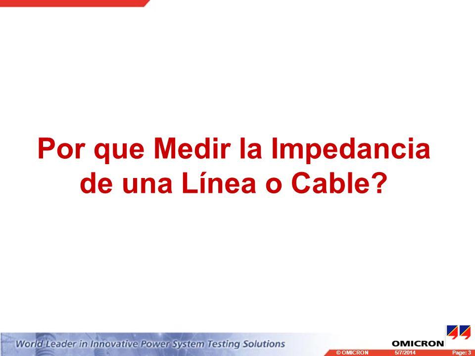 © OMICRONPage: 3 5/7/2014 Por que Medir la Impedancia de una Línea o Cable?