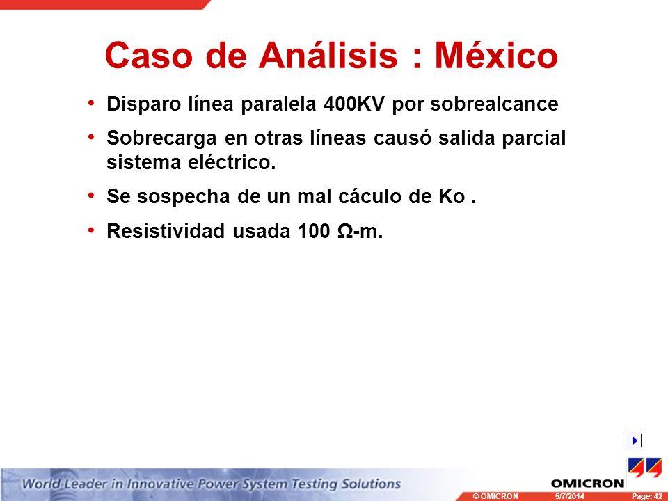 © OMICRONPage: 42 5/7/2014 Caso de Análisis : México Disparo línea paralela 400KV por sobrealcance Sobrecarga en otras líneas causó salida parcial sis
