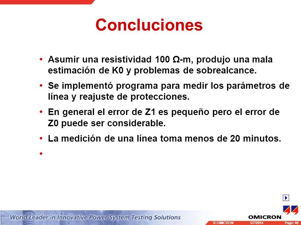 © OMICRONPage: 46 5/7/2014 Concluciones Asumir una resistividad 100 -m, produjo una mala estimación de K0 y problemas de sobrealcance. Se implementó p
