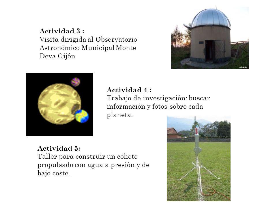 Actividad 3 : Visita dirigida al Observatorio Astronómico Municipal Monte Deva Gijón Actividad 5: Taller para construir un cohete propulsado con agua