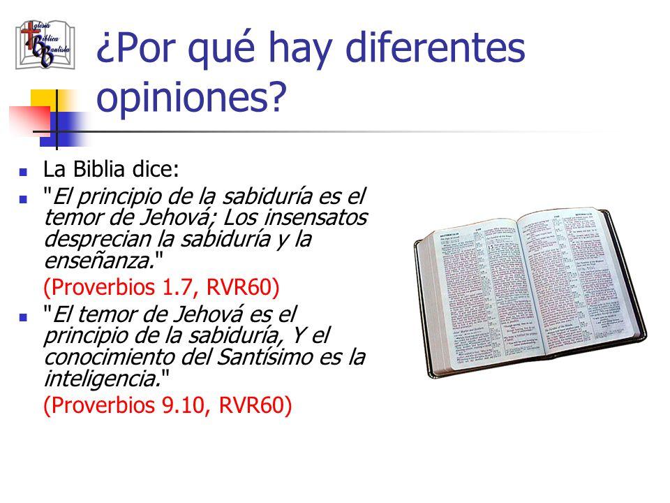 ¿Por qué hay diferentes opiniones? La Biblia dice: