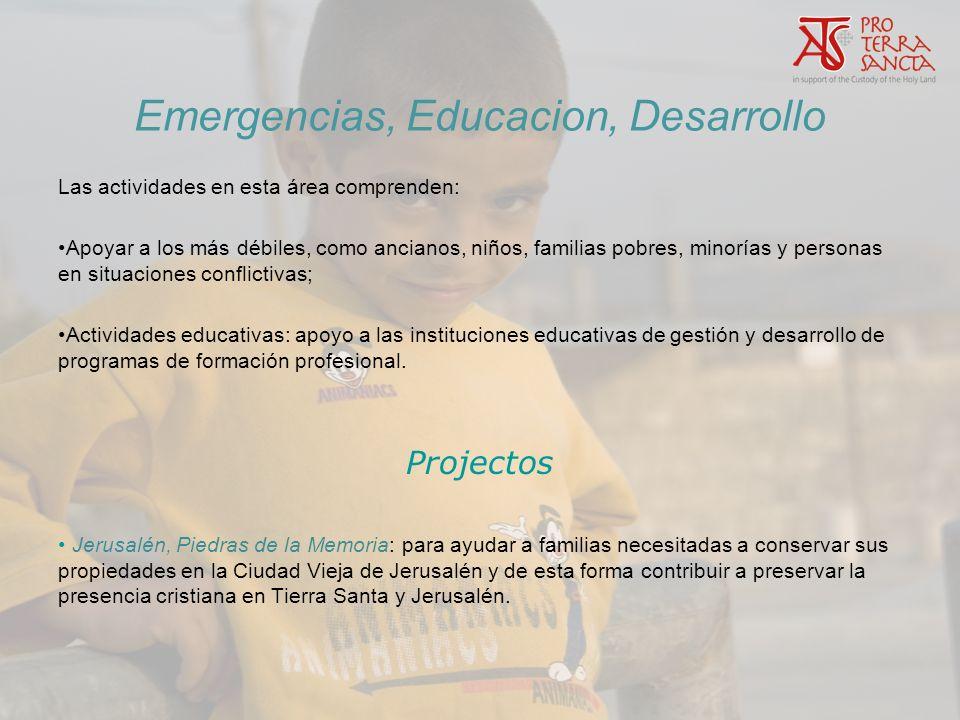 Emergencias, Educacion, Desarrollo Las actividades en esta área comprenden: Apoyar a los más débiles, como ancianos, niños, familias pobres, minorías
