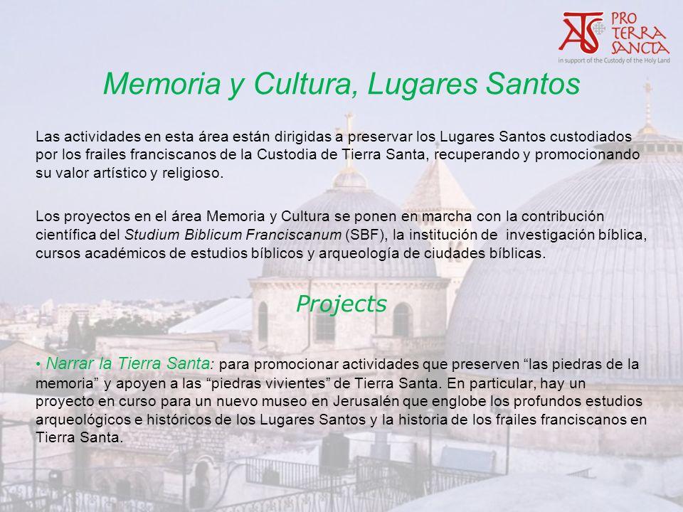 Memoria y Cultura, Lugares Santos Las actividades en esta área están dirigidas a preservar los Lugares Santos custodiados por los frailes franciscanos