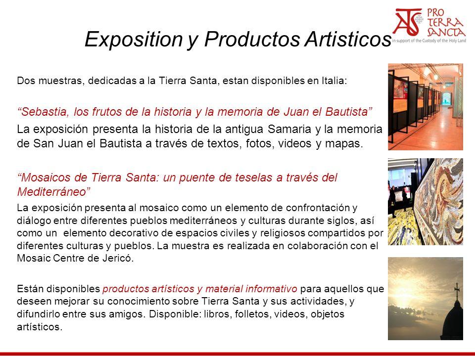 Exposition y Productos Artisticos Dos muestras, dedicadas a la Tierra Santa, estan disponibles en Italia: Sebastia, los frutos de la historia y la mem