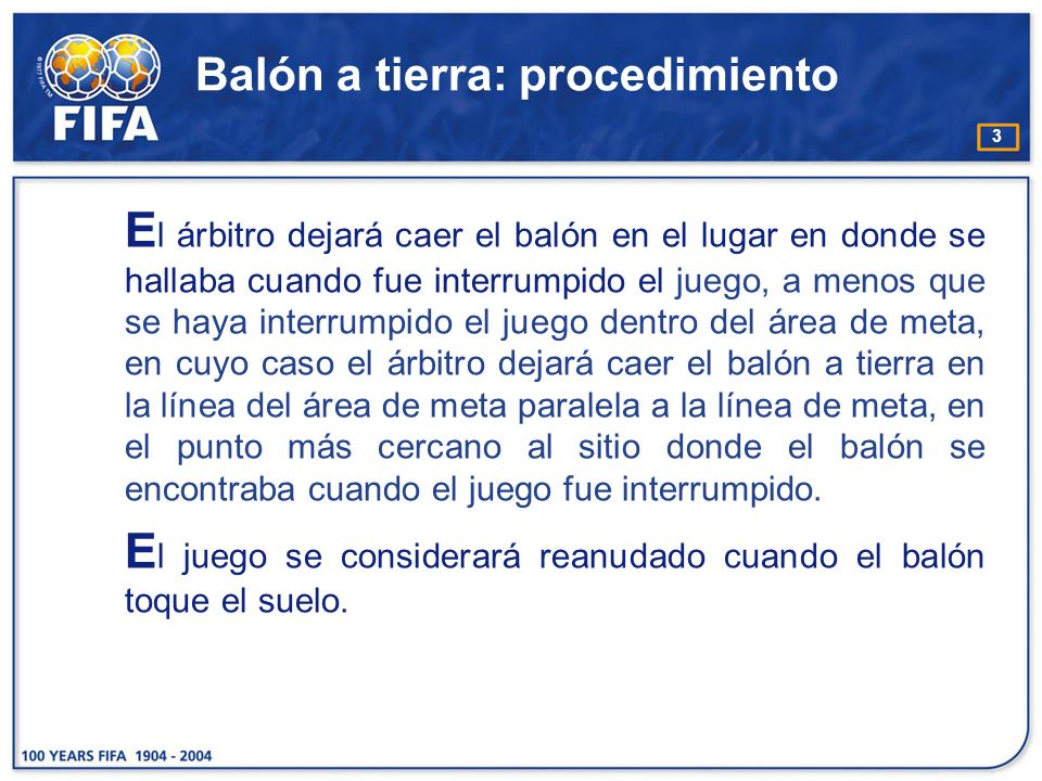4 Balón a tierra: procedimiento C ualquier jugador (incluido el guardameta) puede disputar el balón.