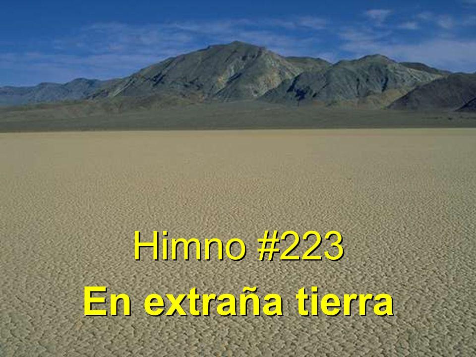 Himno #223 En extraña tierra Himno #223 En extraña tierra