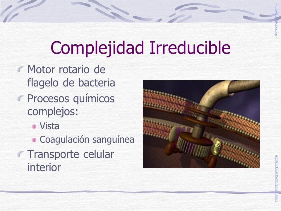 Complejidad Irreducible Motor rotario de flagelo de bacteria Procesos químicos complejos: Vista Coagulación sanguínea Transporte celular interior Abst