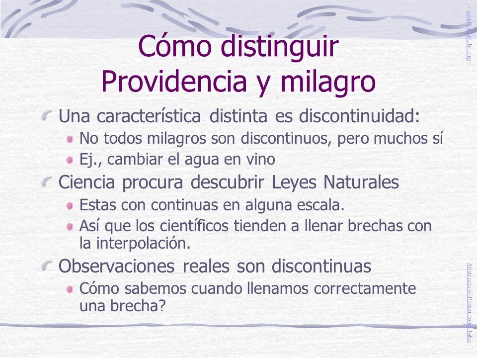 Cómo distinguir Providencia y milagro Una característica distinta es discontinuidad: No todos milagros son discontinuos, pero muchos sí Ej., cambiar e