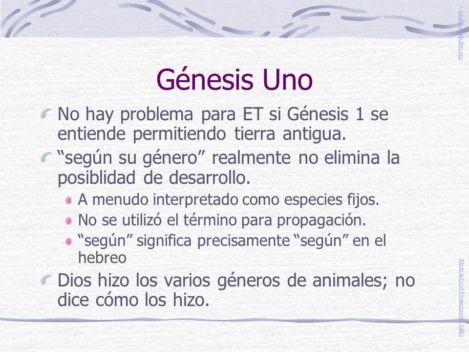 Génesis Uno No hay problema para ET si Génesis 1 se entiende permitiendo tierra antigua. según su género realmente no elimina la posiblidad de desarro