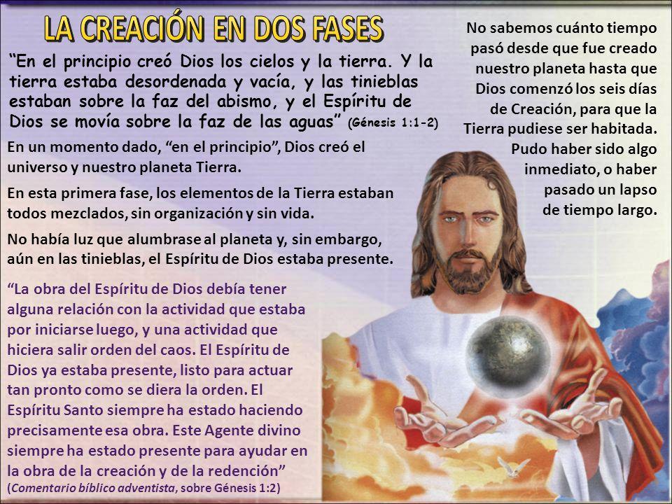 En el principio creó Dios los cielos y la tierra. Y la tierra estaba desordenada y vacía, y las tinieblas estaban sobre la faz del abismo, y el Espíri